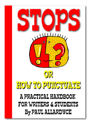 Cover of the book Stops, Or How to Punctuate by Paul Allardyce