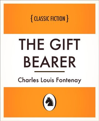 Cover of the book The Gift Bearer by Charles L. Fontenay