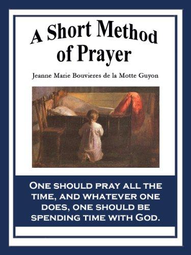 Cover of the book A Short Method Of Prayer by Jeanne Marie Bouvier de La Motte Guyon
