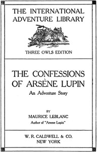 Cover of the book The Confessions of Arsène Lupin by Maurice Leblanc