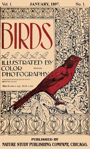 Cover of the book Birds, Illustrated by Color Photography, Vol. 1, No. 1 by Various