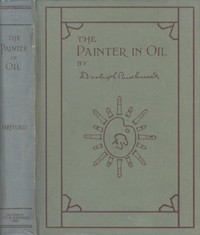 Cover of the book The Painter in Oil by Daniel Burleigh Parkhurst