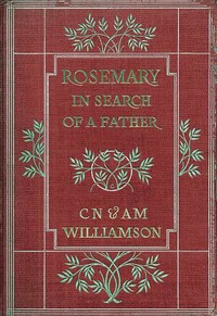 Cover of the book Rosemary in Search of a Father by C. N. (Charles Norris) Williamson