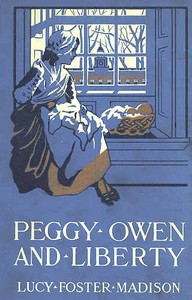 Cover of the book Peggy Owen and Liberty by Lucy Foster Madison