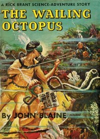 Cover of the book The Wailing Octopus: A Rick Brant Science-Adventure Story by Harold L. (Harold Leland) Goodwin