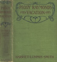 Cover of the book Peggy Raymond's Vacation; Or, Friendly Terrace Transplanted by Harriet L. (Harriet Lummis) Smith