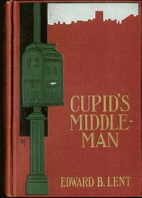 Cover of the book Cupid's Middleman by Edward B. (Edward Burcham) Lent