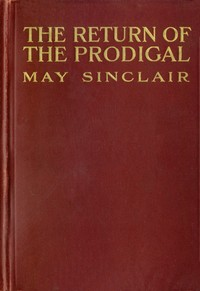 Cover of the book The Return of the Prodigal by May Sinclair