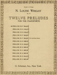 Cover of the book Twelve Preludes for the Pianoforte Op. 25: I. Prelude in F Major by N. Louise (Nannie Louise) Wright