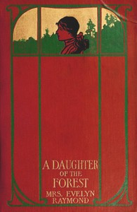 Cover of the book A Daughter of the Forest by Evelyn Raymond