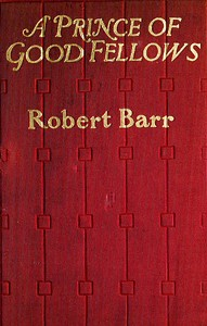Cover of the book A Prince of Good Fellows by Robert Barr