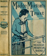 Cover of the book Madge Morton's Trust by Amy D. V. Chalmers