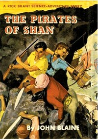 Cover of the book The Pirates of Shan: A Rick Brant Science-Adventure Story by Harold L. (Harold Leland) Goodwin