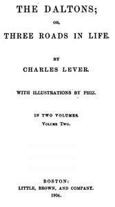 Cover of the book The Daltons; Or, Three Roads In Life. Volume II (of II) by Charles James Lever