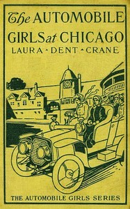 Cover of the book The Automobile Girls at Chicago; Or, Winning Out Against Heavy Odds by Laura Dent Crane