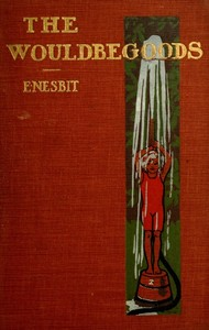 Cover of the book The Wouldbegoods by E. (Edith) Nesbit