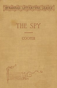 Cover of the book The Spy: Condensed for use in schools by James Fenimore Cooper