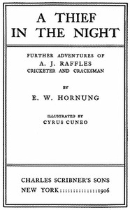 Cover of the book A Thief in the Night: Further adventures of A. J. Raffles, Cricketer and Cracksman by E. W. (Ernest William) Hornung