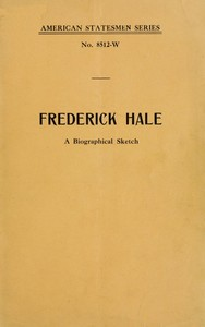 Cover of the book Frederick Hale, a biographical sketch by Anonymous