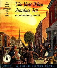 Cover of the book The Year When Stardust Fell by Raymond F. Jones