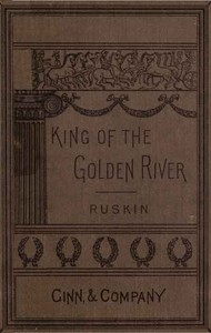 Cover of the book The King of the Golden River; or, the Black Brothers: A Legend of Stiria. by John Ruskin