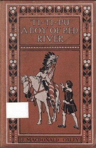 Cover of the book Ti-Ti-Pu: A Boy of Red River by J. Macdonald (James Macdonald) Oxley