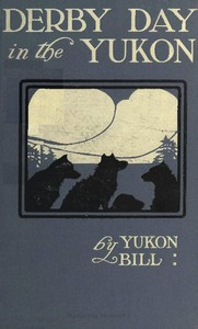 Cover of the book Derby Day in the Yukon, and Other Poems of the Northland by Kate Simpson Hayes