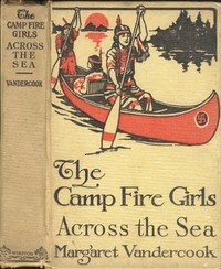 Cover of the book The Camp Fire Girls Across the Seas by Margaret Vandercook