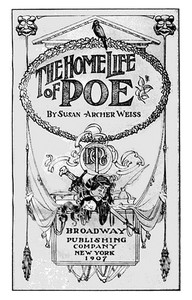 Cover of the book The Home Life of Poe by Susan Archer Talley Weiss