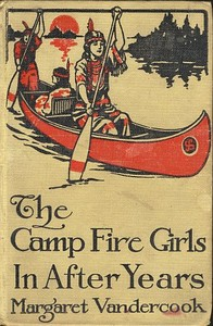 Cover of the book The Camp Fire Girls in After Years by Margaret Vandercook