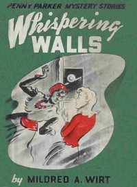 Cover of the book Whispering Walls by Mildred A. (Mildred Augustine) Wirt