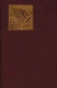 cover for book The Blacksmith's Hammer; or, The Peasant Code: A Tale of the Grand Monarch