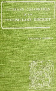 Cover of the book Literary celebrities of the English lake-district by Frederick Sessions
