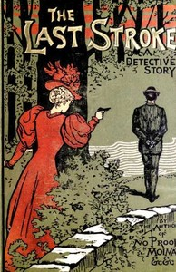 Cover of the book The Last Stroke: A Detective Story by Lawrence L. Lynch