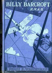 Cover of the book Billy Barcroft, R.N.A.S.: A Story of the Great War by Percy F. (Percy Francis) Westerman