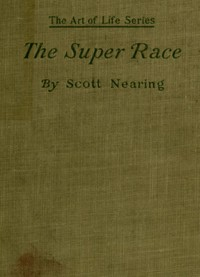 Cover of the book The Super Race: An American Problem by Scott Nearing