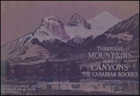 Cover of the book Through Mountains and Canyons - The Canadian Rockies by William Notman & Son