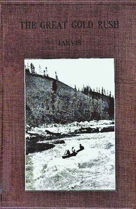 Cover of the book The Great Gold Rush: A Tale of the Klondike by W. H. P. (William Henry Pope) Jarvis