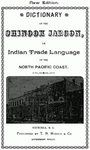 Cover of the book Dictionary of the Chinook Jargon, or Indian Trade Language, of the North Pacific Coast by T.N. Hibben & Co.