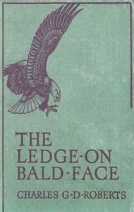 Cover of the book The Ledge on Bald Face by Charles G. D. Roberts