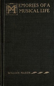 Cover of the book Memories of a Musical Life by William Mason