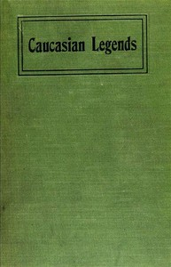 Cover of the book Caucasian Legends by Abraam Abraamovich Gul'bat