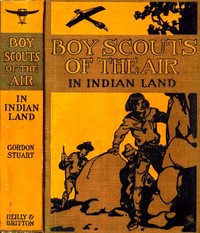 Cover of the book The Boy Scouts of the Air in Indian Land by Gordon Stuart