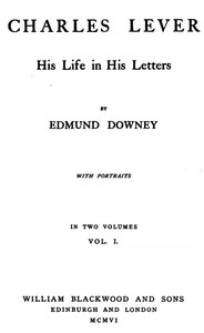 Cover of the book Charles Lever, His Life in His Letters, Vol. I by Edmund Downey