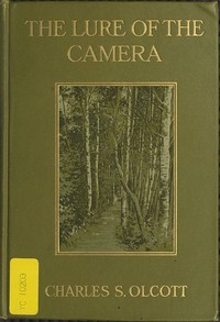 Cover of the book The Lure of the Camera by Charles S. Olcott