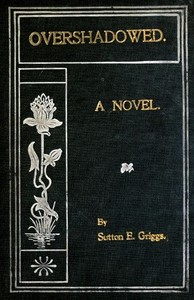 Cover of the book Overshadowed by Sutton E. (Sutton Elbert) Griggs