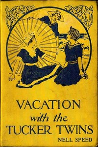 Cover of the book Vacation with the Tucker Twins by Nell Speed