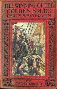 Cover of the book The Winning of the Golden Spurs by Percy F. (Percy Francis) Westerman