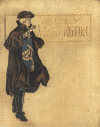 Cover of the book The Life of George Washington by Josephine Pollard
