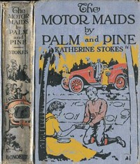 Cover of the book The Motor Maids by Palm and Pine by Katherine Stokes